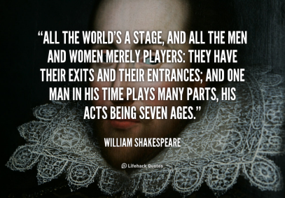 quote-William-Shakespeare-all-the-worlds-a-stage-and-all-88509.png